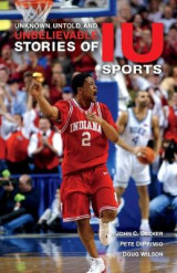 Omslag - Unknown, Untold, and Unbelievable Stories of IU Sports