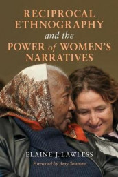Reciprocal Ethnography and the Power of Women's Narratives av Elaine J. Lawless (Heftet)