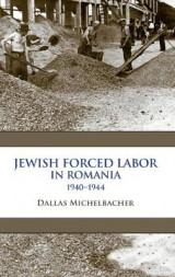 Omslag - Jewish Forced Labor in Romania, 1940-1944