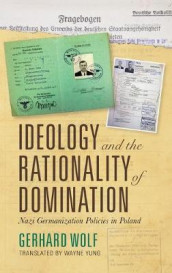 Ideology and the Rationality of Domination av Gerhard Wolf (Innbundet)