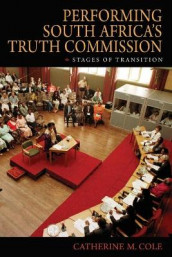 Performing South Africa's Truth Commission av Catherine M. Cole (Heftet)