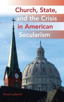 Church, State, and the Crisis in American Secularism av Bruce Ledewitz (Innbundet)