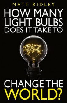 How Many Light Bulbs Does It Take to Change the World? av Matt Ridley og Stephen Davies (Heftet)