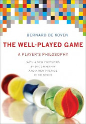 The Well-Played Game av Bernard De Koven (Innbundet)