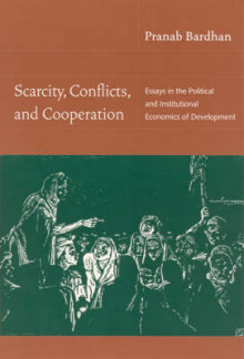 Scarcity, Conflicts, and Cooperation av Pranab Bardhan (Innbundet)