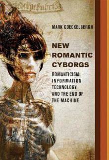 New Romantic Cyborgs av Mark Coeckelbergh (Innbundet)