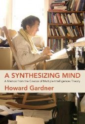 A Synthesizing Mind av Howard Gardner (Innbundet)