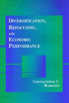 Diversification, Refocusing, and Economic Performance av Constantinos C. Markides (Innbundet)