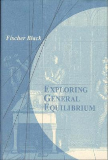 Exploring General Equilibrium av Fischer Black (Heftet)