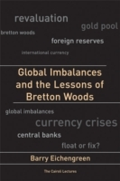 Global Imbalances and the Lessons of Bretton Woods av Barry Eichengreen (Heftet)