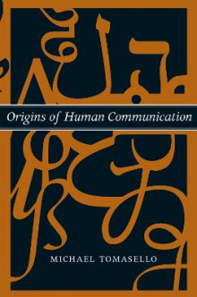 Origins of Human Communication av Michael Tomasello (Heftet)