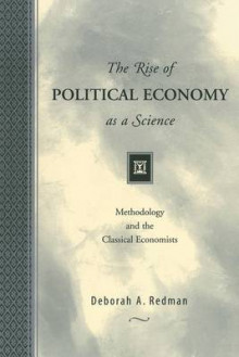 The Rise of Political Economy as a Science av Deborah A. Redman (Heftet)
