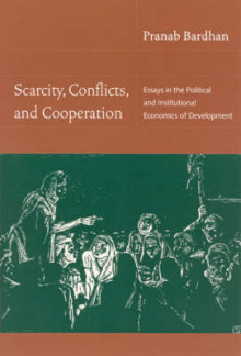 Scarcity, Conflicts, and Cooperation av Pranab Bardhan (Heftet)