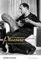The Trouble with Pleasure av Aaron Schuster (Heftet)