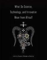 Omslag - What Do Science, Technology, and Innovation Mean from Africa?