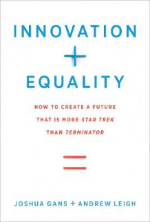 Innovation + Equality av Joshua Gans (Heftet)