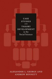 Case Studies and Theory Development in the Social Sciences av Alexander L. George og Andrew Bennett (Heftet)