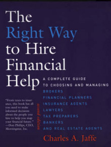 The Right Way to Hire Financial Help av Charles A. Jaffe (Heftet)