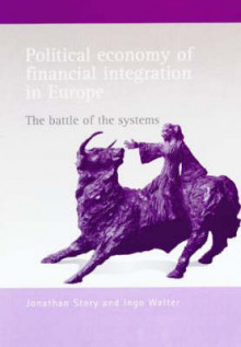 Political Economy of Financial Integration in Europe av Jonathan Story og Ingo Walter (Heftet)