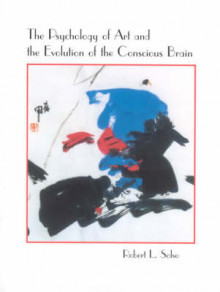 The Psychology of Art and the Evolution of the Conscious Brain av Robert L. Solso (Heftet)