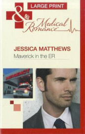 Maverick in the ER av Jessica Matthews (Innbundet)