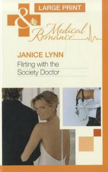 Flirting with the Society Doctor av Janice Lynn (Innbundet)
