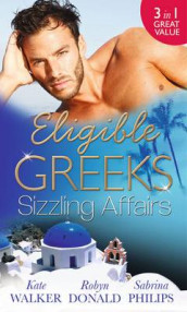 Eligible Greeks: Sizzling Affairs av Robyn Donald, Sabrina Philips og Kate Walker (Heftet)