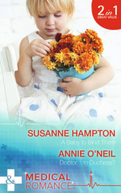 A Baby To Bind Them / Doctor...To Duchess? av Susanne Hampton og Annie O'Neil (Heftet)