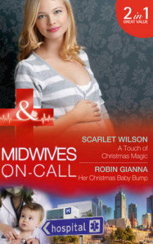 A Touch of Christmas Magic: A Touch of Christmas Magic / Her Christmas Baby Bump (Midwives on-Call at Christmas, Book 1) av Scarlet Wilson og Robin Gianna (Heftet)