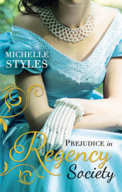 Prejudice in Regency Society av Michelle Styles (Heftet)