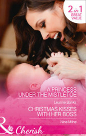 A Princess Under The Mistletoe av Leanne Banks og Nina Milne (Heftet)