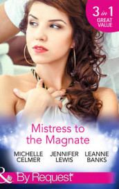 Mistress to the Magnate av Leanne Banks, Michelle Celmer og Jennifer Lewis (Heftet)