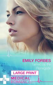 Tamed By The Renegade av Emily Forbes (Innbundet)