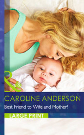 Best Friend To Wife & Mother? av Caroline Anderson (Innbundet)