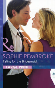Falling for the Bridesmaid av Sophie Pembroke (Innbundet)