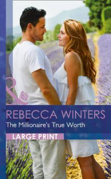The Millionaire's True Worth av Rebecca Winters (Innbundet)