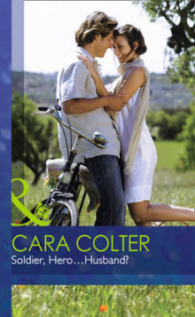 Soldier, Hero...Husband? av Cara Colter (Innbundet)