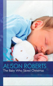 The Baby Who Saved Christmas av Alison Roberts (Innbundet)