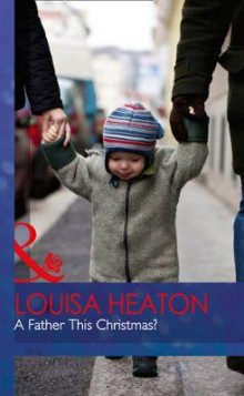 A Father This Christmas? av Louisa Heaton (Innbundet)