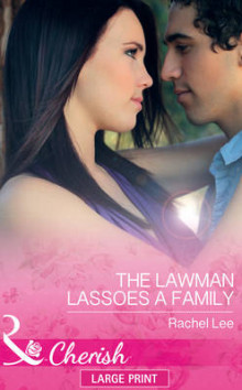 The Lawman Lassoes a Family av Rachel Lee (Innbundet)