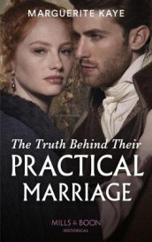 The Truth Behind Their Practical Marriage av Marguerite Kaye (Heftet)