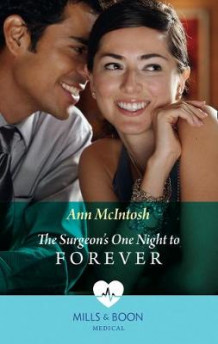 The Surgeon's One Night To Forever av Ann McIntosh (Heftet)