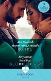 Surgeon Prince, Cinderella Bride / Royal Doc's Secret Heir av Ann McIntosh og Amy Ruttan (Heftet)