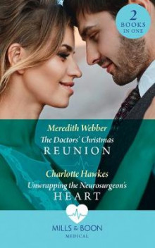 The Doctors' Christmas Reunion / Unwrapping The Neurosurgeon's Heart av Meredith Webber og Charlotte Hawkes (Heftet)