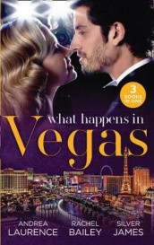 What Happens In Vegas av Rachel Bailey, Silver James og Andrea Laurence (Heftet)