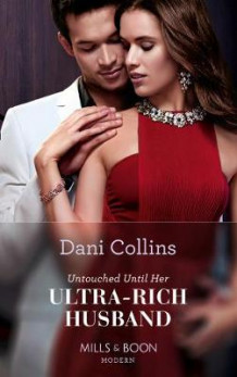 Untouched Until Her Ultra-Rich Husband av Dani Collins (Heftet)