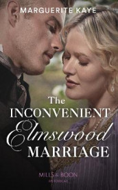 The Inconvenient Elmswood Marriage av Marguerite Kaye (Heftet)