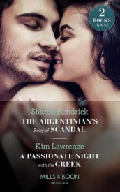 The Argentinian's Baby Of Scandal / A Passionate Night With The Greek av Sharon Kendrick og Kim Lawrence (Heftet)