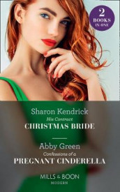 His Contract Christmas Bride / Confessions Of A Pregnant Cinderella av Abby Green og Sharon Kendrick (Heftet)