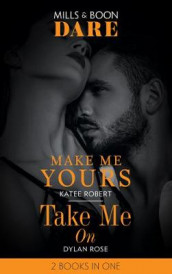 Make Me Yours / Take Me On av Katee Robert og Dylan Rose (Heftet)